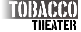 Tobacco Theater