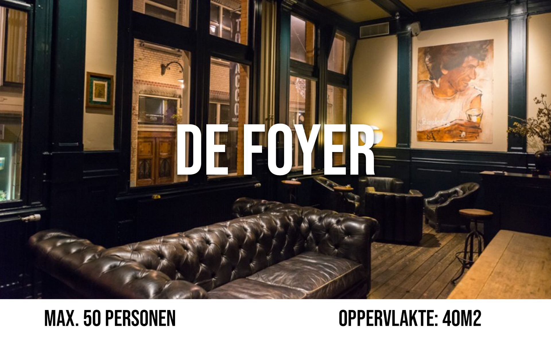 De Foyer (maximaal 50 personen, oppervlakte 40 m²)