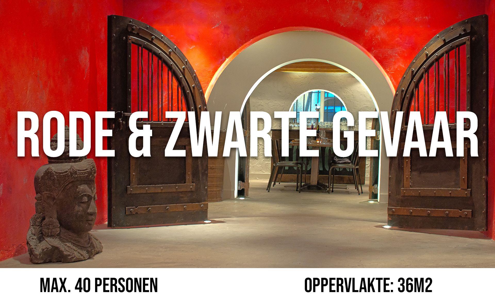 Het Rode & Zwarte Gevaar (maximaal 40 personen, oppervlakte 36 m²)